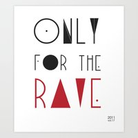 rave Art Prints featuring rave by design district