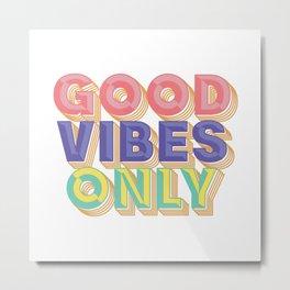 Good Vibes Only *** White Design Colorful home wall decor Art Print Metal Print