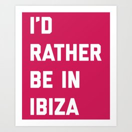 Be In Ibiza Music Quote Art Print