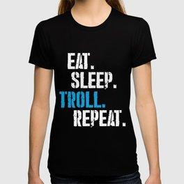 Troller Trickster Prankster Jokester Eat Sleep Troll Repeat T-shirt
