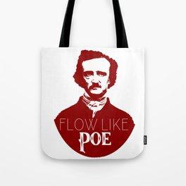 Flow like Poe Tote Bag