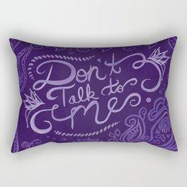 Don't Talk To Me Rectangular Pillow