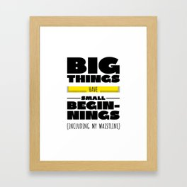 Big Things Have Small Beginnings Typography Framed Art Print