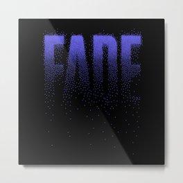 Fade Metal Print