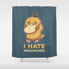 I Hate Headaches Shower Curtain