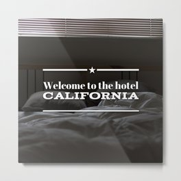 Welcome To The Hotel Caifornia Metal Print