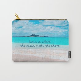 """Home is where the ocean meets the shore"" quote Hawaii turquoise ocean & sandy beach Carry-All Pouch"
