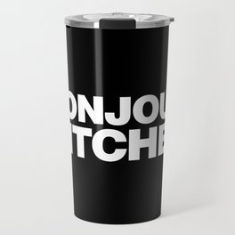 Bonjour Bitches Travel Mug