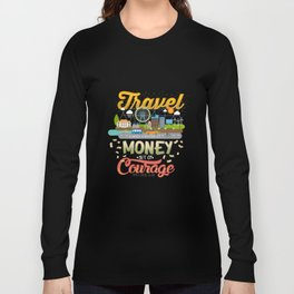 Travel = Courage Long Sleeve T-shirt