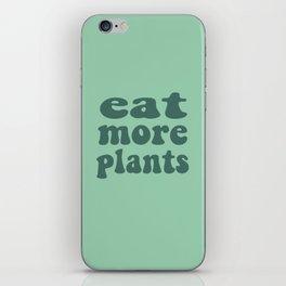 Eat More Plants Green Vegan Vegetarian Healthy iPhone Skin