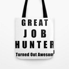Great Job Hunter Funny Tote Bag