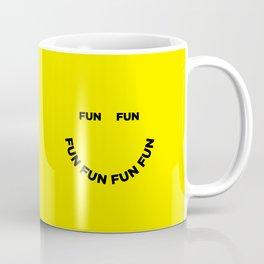 Fun Fun Fun Coffee Mug