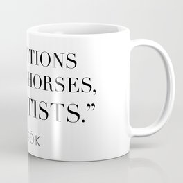 """""""Competitions are for horses, not artists."""" Coffee Mug"""