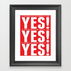 YES! YES! YES! Framed Art Print