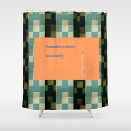 Remember to shower Shower Curtain