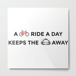 A bike ride a day keeps the pollution away Metal Print