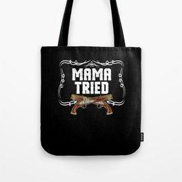 Mama Tried Gun Gunshot Shooting Design Tote Bag