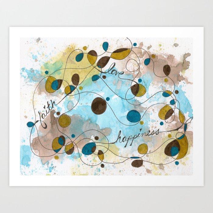 Flourish: Faith. Love. Happiness. Art Print