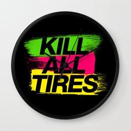 Kill All Tires v2 HQvector Wall Clock
