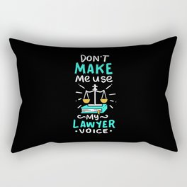 Lawyer Design: Don't Make Me Use My Lawyer Voice Rectangular Pillow