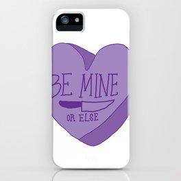 Be Mine... iPhone Case