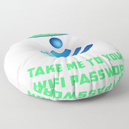 Take Me To You Wifi Password Area 51 UFO Alien product Floor Pillow