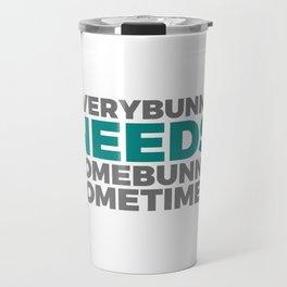 Every Bunny Needs Somebunny 2 Travel Mug