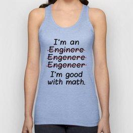 I'm an Engineer I'm Good at Math Unisex Tank Top
