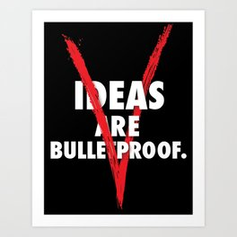 Vendetta: Ideas Are Bulletproof Art Print