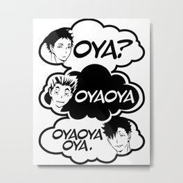Oya Oya Metal Print