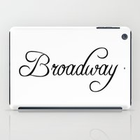broadway iPad Cases featuring Broadway by Blocks & Boroughs
