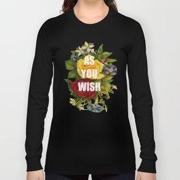 As You Wish Long Sleeve T-shirt