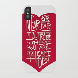 In a Heartbeat iPhone Case