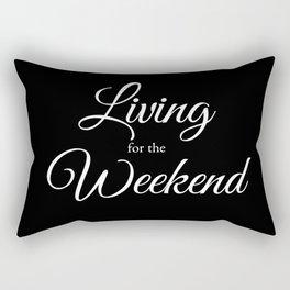 Living for the Weekend - Black Rectangular Pillow