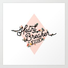 The Heart Breaker Club Art Print