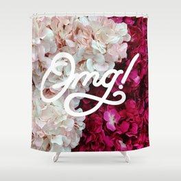 OMG! (Fleurs) Shower Curtain