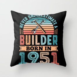Builder born in 1951 70th Birthday Gift Building Throw Pillow