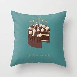 Let them eat cake... Throw Pillow