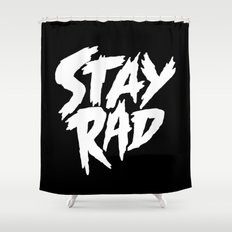 Stay Rad (on Black) Shower Curtain