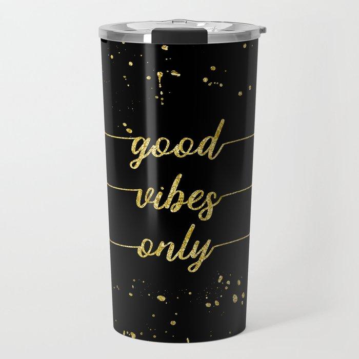 TEXT ART GOLD Good vibes only Travel Mug