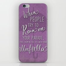 When people try to rain on your parade, poke them in the eye with your umbrella iPhone & iPod Skin