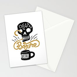 Death Before Decaf! Stationery Cards