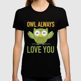Owl Loves You Always T-shirt