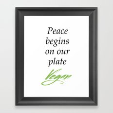 Peace begins on our plate - Vegan Framed Art Print