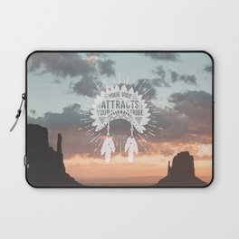 Your Vibe Attracts Your Tribe - Monument Valley Laptop Sleeve