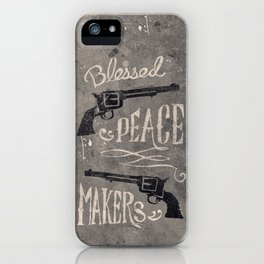 Blessed Peace Makers iPhone Case