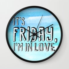 Friday I'm in love Wall Clock