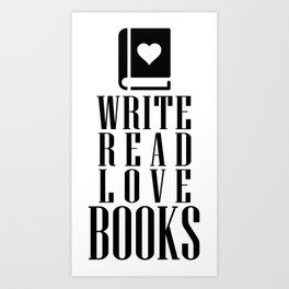 Write Read Love Books Art Print