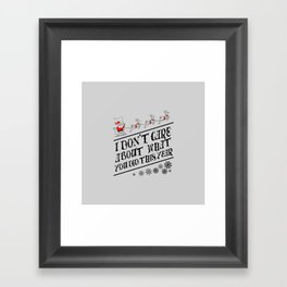 I dont care about what you did this year Framed Art Print