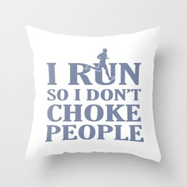 I RUN So I Don't Choke People Throw Pillow